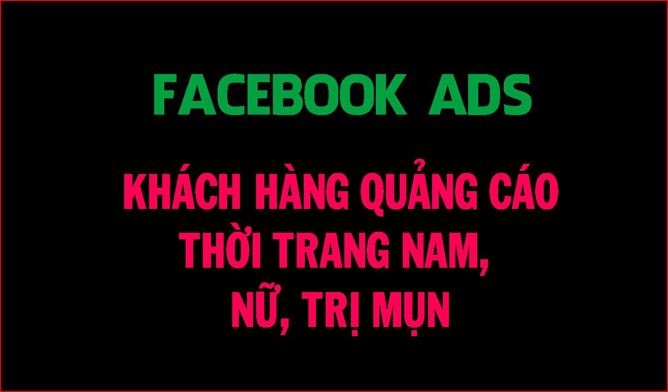 Khách hàng thuê dịch vụ quảng cáo facebook thời trang nam, nữ, giày, trị mụn tại quang vsp